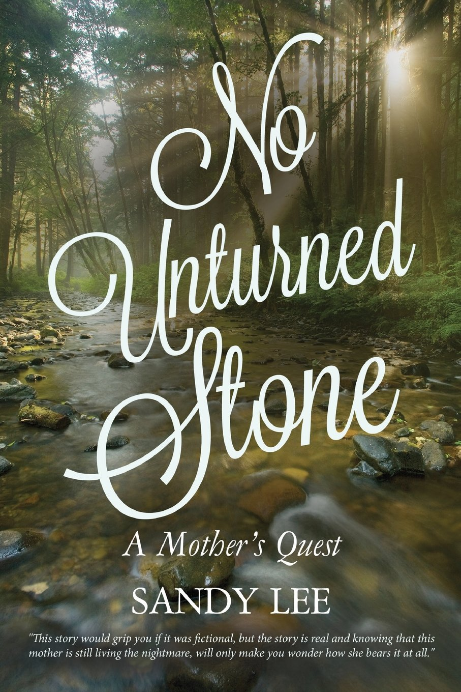Buy No Unturned Stone A Mothers Quest Book Online At Low Prices In