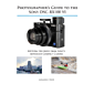 Photographer's Guide to the Sony DSC-RX100 VI: Getting the Most from Sony's Advanced Compact Camera (English Edition)