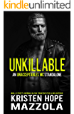 Unkillable: An Unacceptables MC Standalone Romance
