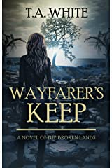 Wayfarer's Keep (The Broken Lands Book 3) Kindle Edition