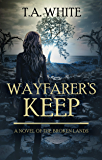 Wayfarer's Keep (The Broken Lands Book 3)