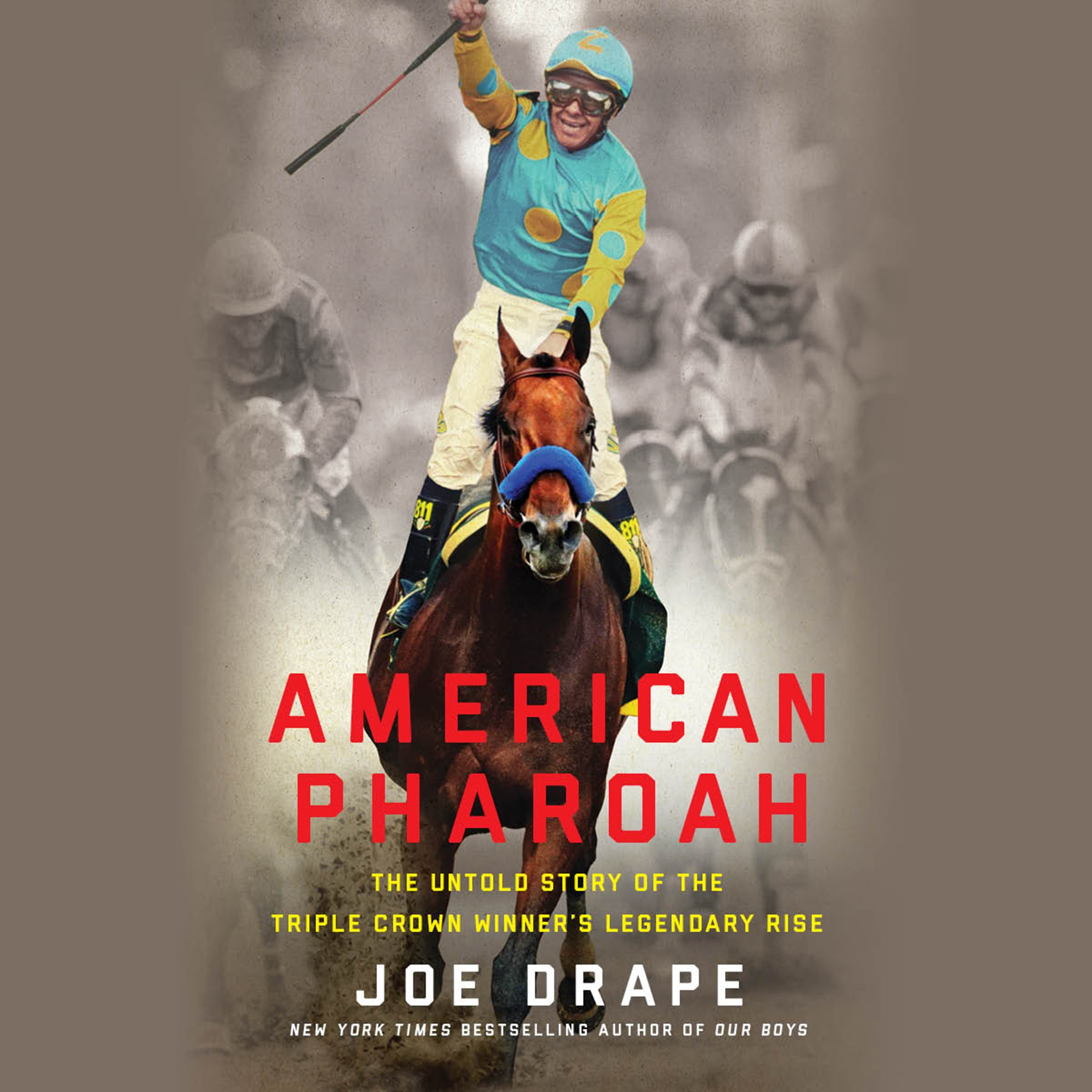 American Pharoah: The Untold Story of the Triple Crown Winner's Legendary Rise by Hachette Audio (Image #1)