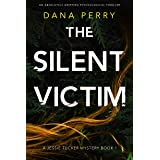 The Silent Victim: An absolutely gripping psychological thriller (Jessie Tucker Mystery Series Book 1)