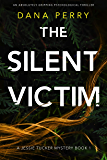 The Silent Victim: An absolutely gripping psychological thriller (A Jessie Tucker Mystery Book 1)