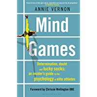 Mind Games: Determination, Doubt and Lucky Socks: An Insider's Guide to the Psychology of Elite Athletes