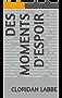 Des Moments D'espoir (French Edition)