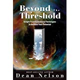 Beyond The Threshold: Simple Transformational Techniques To Awaken Your Potential