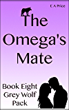 The Omega's Mate: (Book 8, Grey Wolf Pack Romance Novellas)