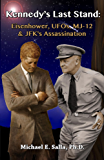 Kennedy's Last Stand: Eisenhower, UFOs, MJ-12 & JFK's Assassination