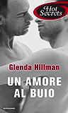 Un amore al buio (Romanzi Hot Secrets)
