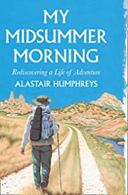My Midsummer Morning: Rediscovering a Life of Adventure