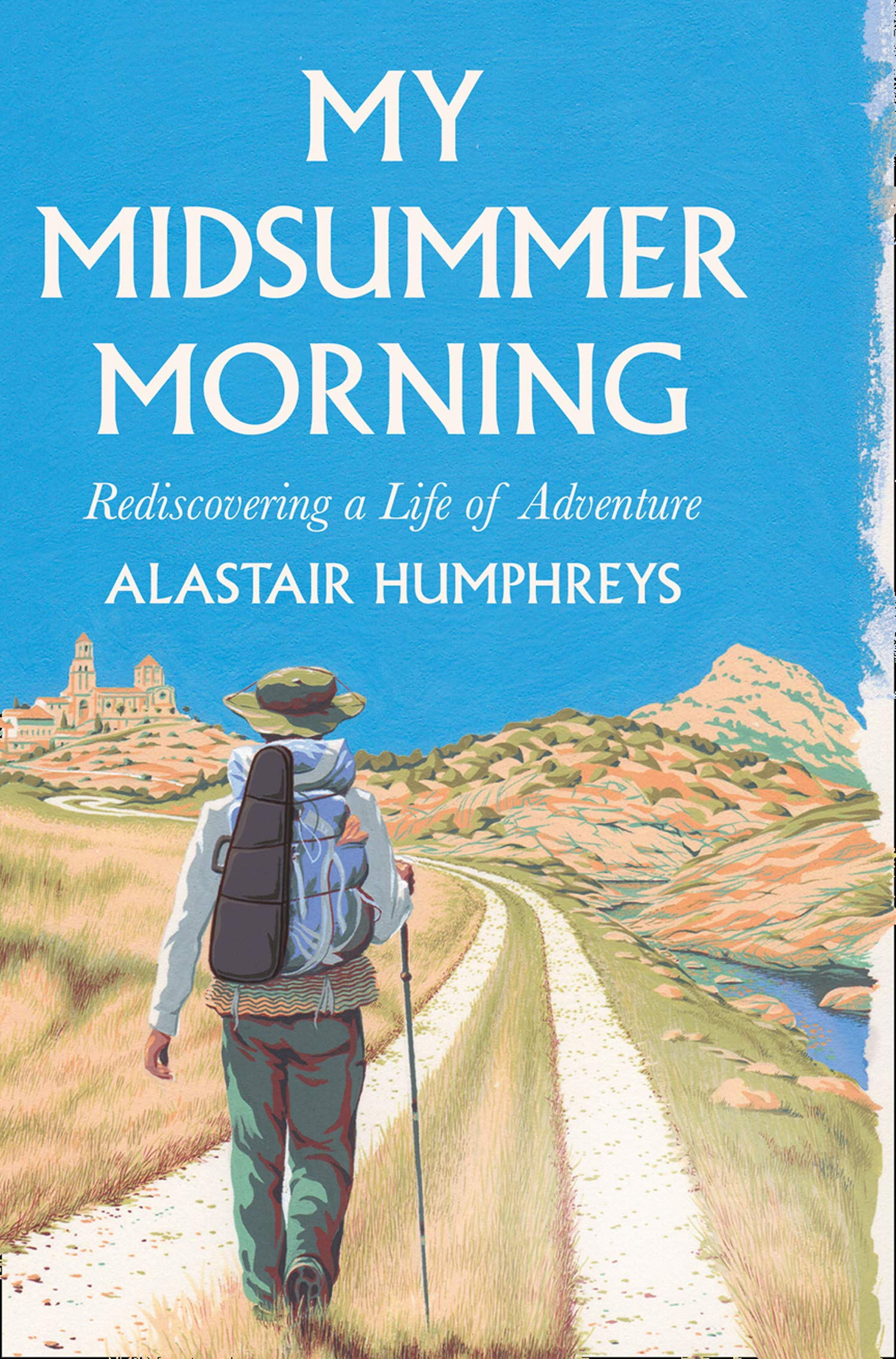 Rediscovering Photography On Summer >> My Midsummer Morning Rediscovering A Life Of Adventure Amazon Co