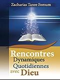 Rencontres Dynamiques Quotidiennes Avec Dieu (Aides Pratiques pour les Vainqueurs t. 4)