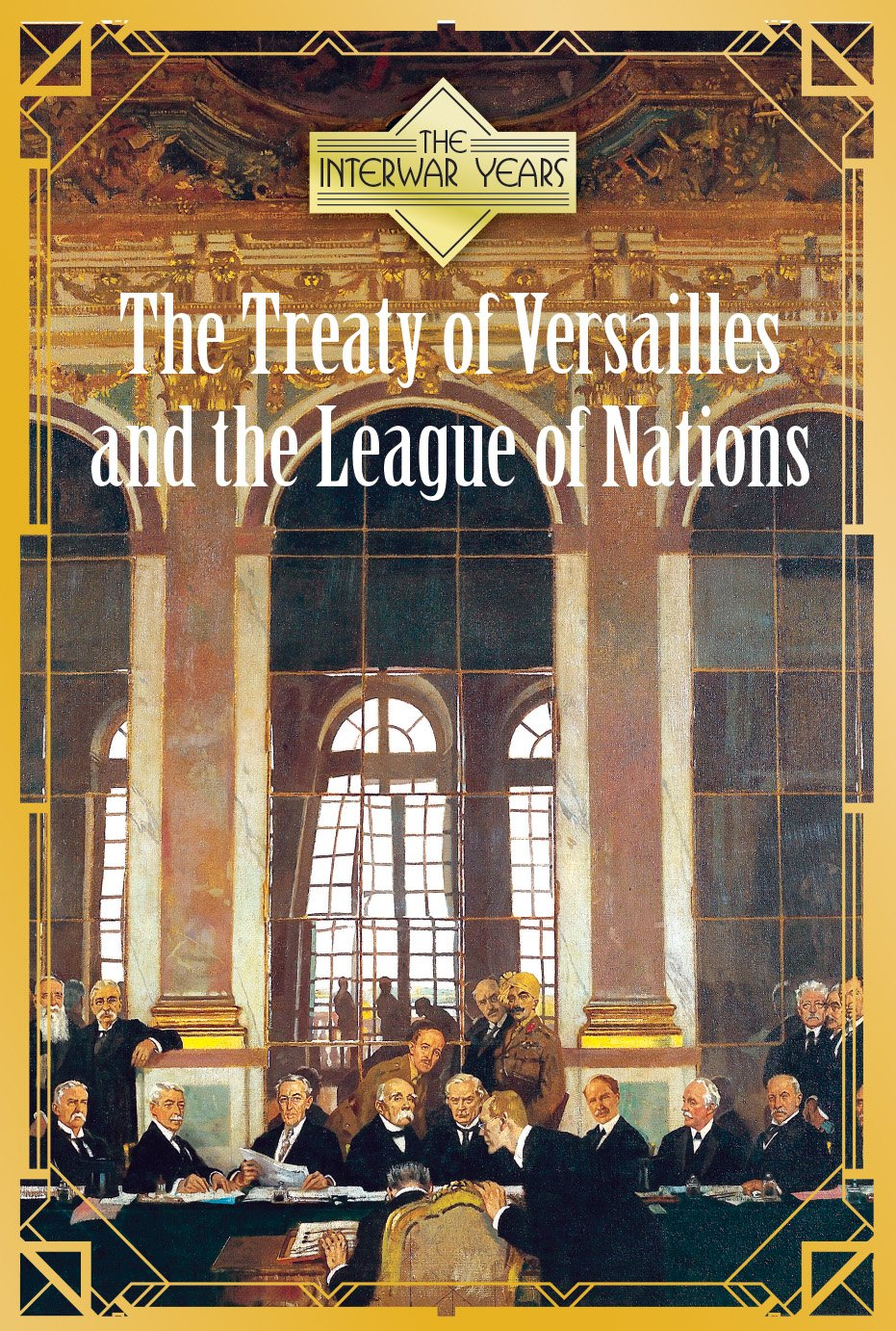 The Treaty of Versailles and the League of Nations (The Interwar Years) pdf epub