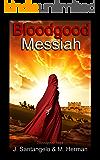 Bloodgood Messiah (Bloodgood Saga Book 1)