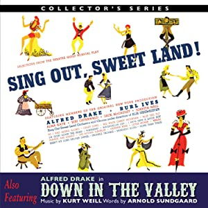 Sing Out Sweet Land / Down In The Valley (Original Broadway Cast)