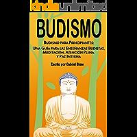 Budismo: Budismo para principiantes: Una guía para las