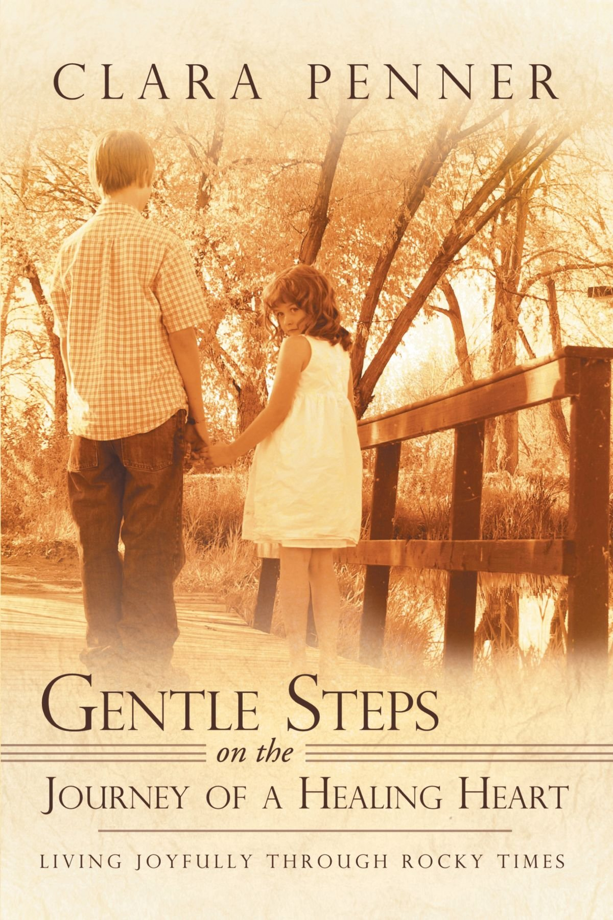Gentle Steps On the Journey of a Healing Heart: Living joyfully through rocky times