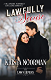 Lawfully Secure: A Billionaire Bodyguard Lawkeeper Romance