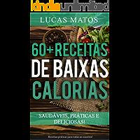 RECEITAS LOW CARB: Receitas de baixas calorias, saudáveis, praticas, deliciosas e fáceis de fazer, para perder peso e queimar gordura de maneira rápida e eficiente sem passar fome.