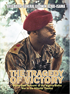 Amazon soldiers of fortune a history of nigeria 1983 1993 the tragedy of victory on the spot account of the nigeria biafra fandeluxe PDF