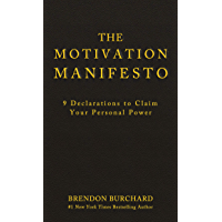 The Motivation Manifesto: 9 Declarations to Claim Your Personal Power (English Edition)