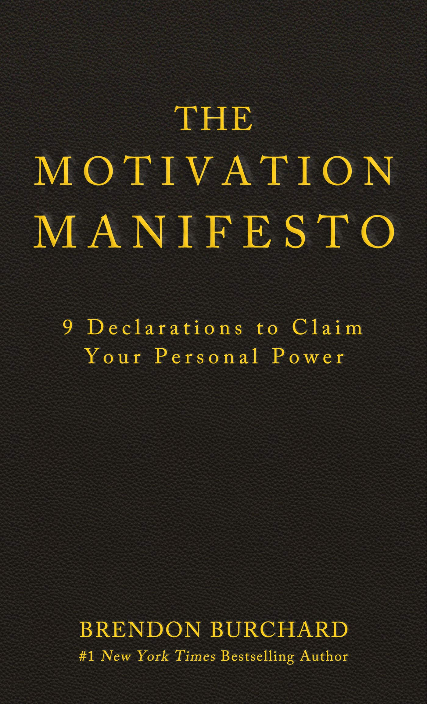 The Motivation Manifesto: 9 Declarations to Claim Your Personal Power