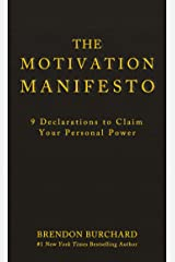 The Motivation Manifesto: 9 Declarations to Claim Your Personal Power Hardcover