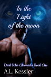 In the Light of the Moon (Dark War Chronicles  Book 1)