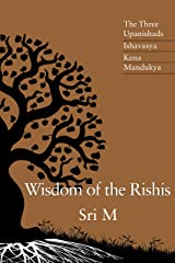Wisdom of the Rishis: The Three Upanishads: Ishavasya, Kena & Mandukya Kindle Edition