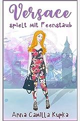 Versace spielt mit Feenstaub: Roman (Sophie-Reihe 2) (German Edition) Kindle Edition
