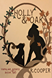Holly and Oak (Familiar Spirits Book 2)