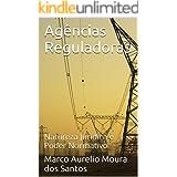 Agências Reguladoras: Natureza Jurídica e Poder Normativo