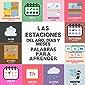 Estaciones del año, días y meses - Primeras palabras para leer para niños (bilingüe): Seasons, days and months: Words to…