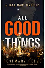 All Good Things: A Jack Hart Mystery (Jack Hart Mysteries Book 1) Kindle Edition