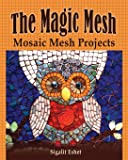 The Magic Mesh - Mosaic Mesh Projects (Art and Crafts Book)
