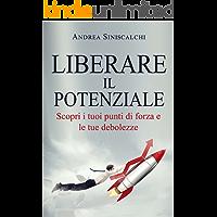 Liberare il potenziale: Scopri i tuoi punti di forza e le tue debolezze