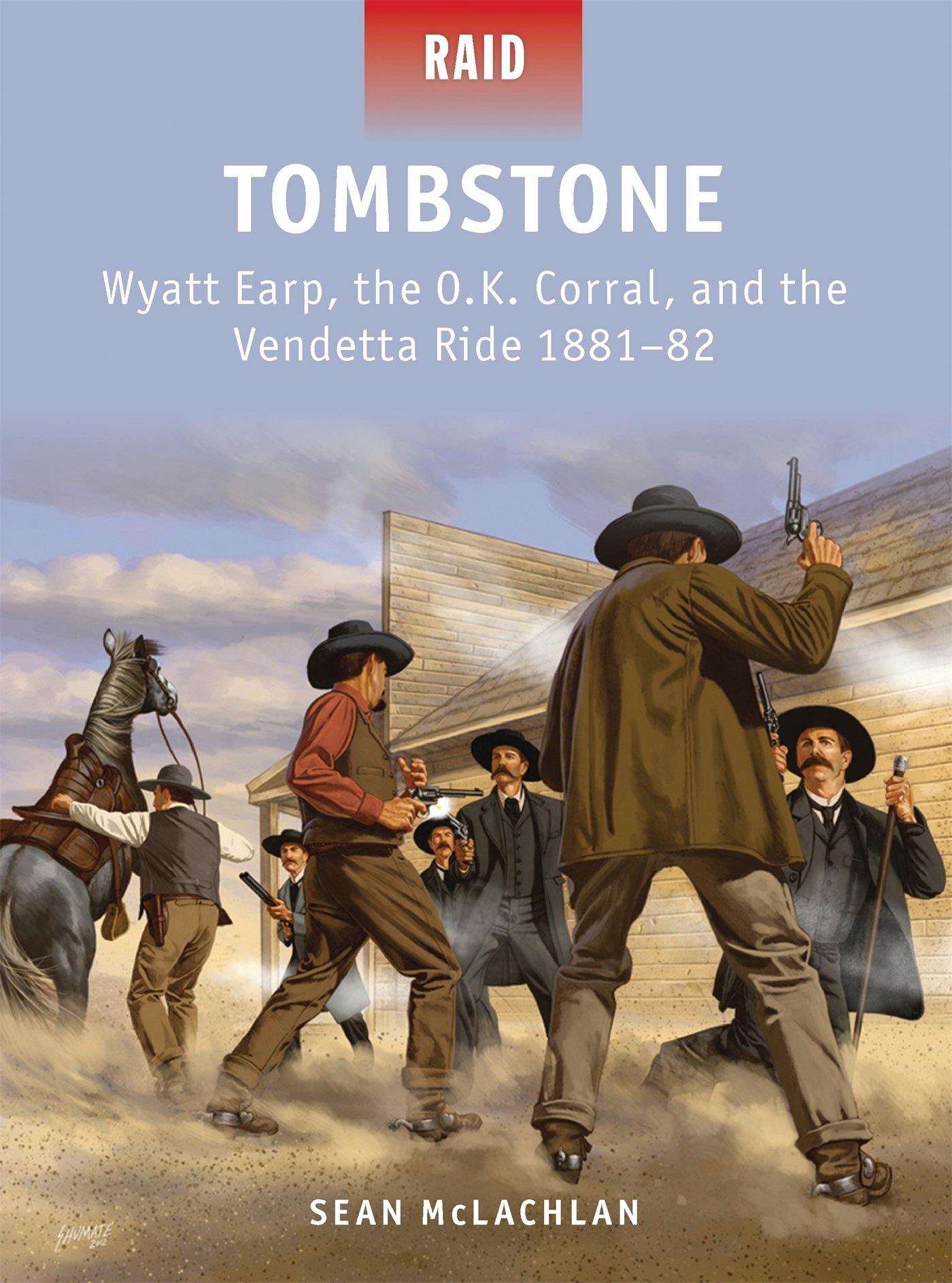Tombstone: Wyatt Earp, the O.K. Corral, and the Vendetta Ride ...