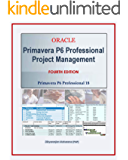 Primavera P6 Professional Project Management, 4th Edition: Primavera P6 Release 18