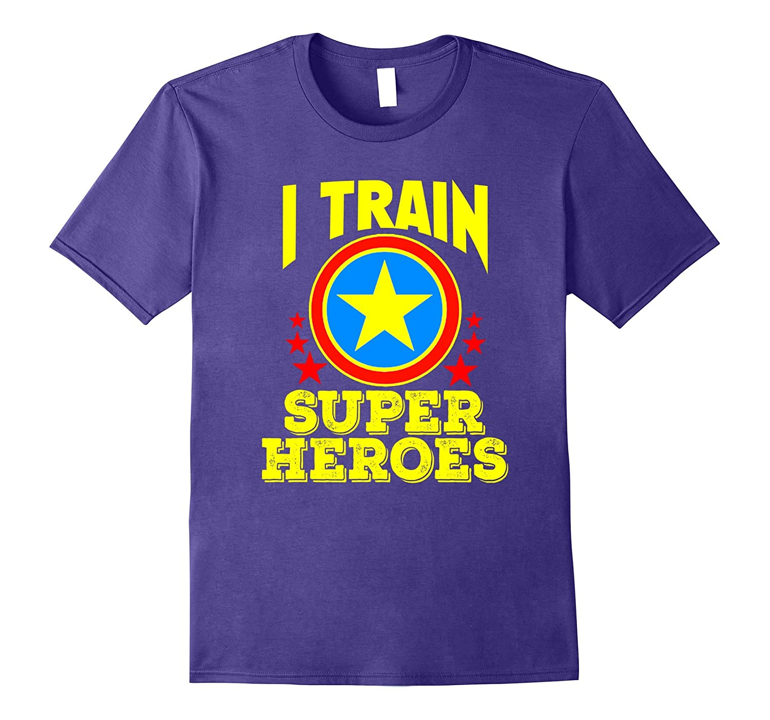 I Train Super Heroes T-Shirt for Awesome Teachers-T-Shirt