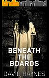 Beneath the Boards (English Edition)