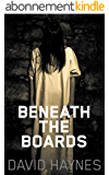 Beneath the Boards (English Edition)