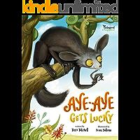 Aye-Aye Gets Lucky (Endangered and Misunderstood Book 1)