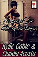 Feminized for his Inheritance: Wicked Step-Mother Kindle Edition