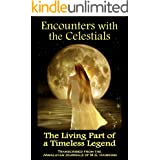 Encounters with the Celestials, The Living Part of a Timeless Legend: From the Himalayan Journals of M.G. Hawking