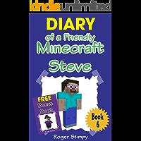 Minecraft: Diary of a Friendly Minecraft Steve (Minecraft Village Series Book 6)