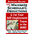 How to Maximize Schedule C Deductions & Cut Your Self-Employment Taxes to the BONE -- What Your Accountant Will Never Tell You