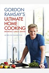 Gordon Ramsay's Ultimate Home Cooking Kindle Edition