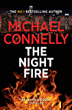 The Night Fire: A Ballard and Bosch Thriller