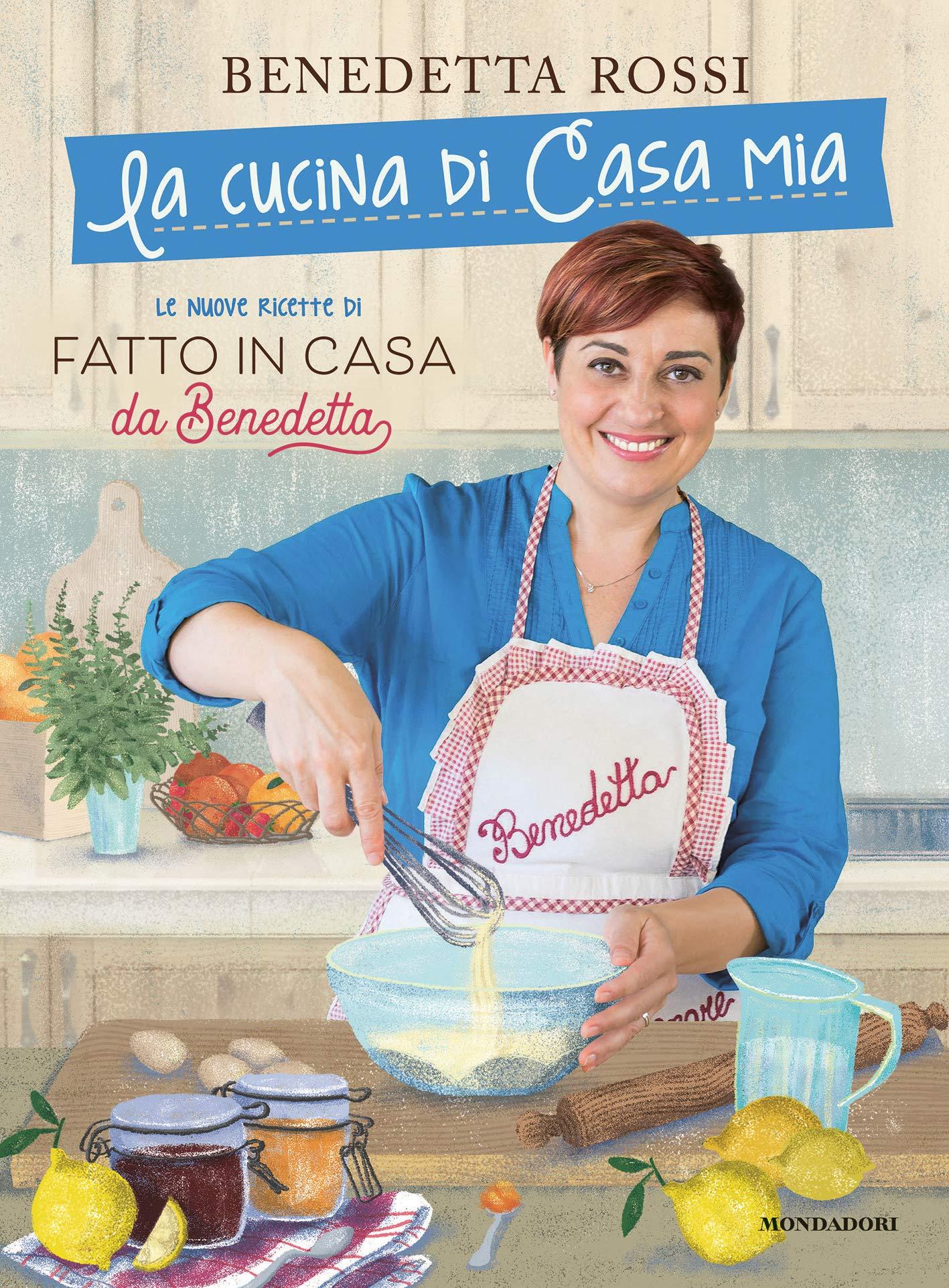 La Cucina Di Casa Mia Di Benedetta Rossi: Dove Comprare Al Miglior ...